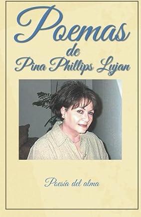 Poemas de Pina Phillips Lujan: Poesía Del Alma