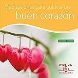 Meditaciones para Cultivar un Buen Corazón (Segunda Edición)