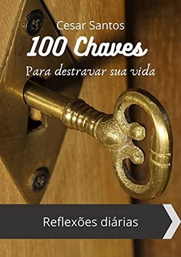 100 Chaves Para Destravar Sua Vida