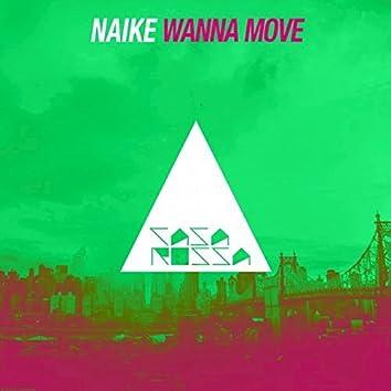 Wanna Move