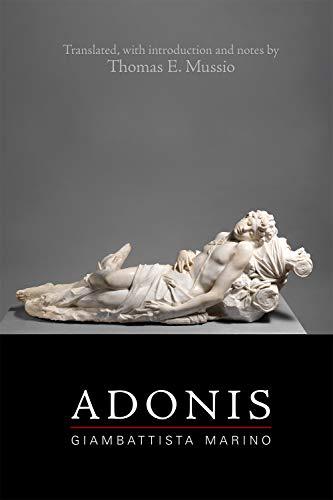 Giambattista Marino: Adonis (Medieval and Renaissance Texts and Studies, Band 553)