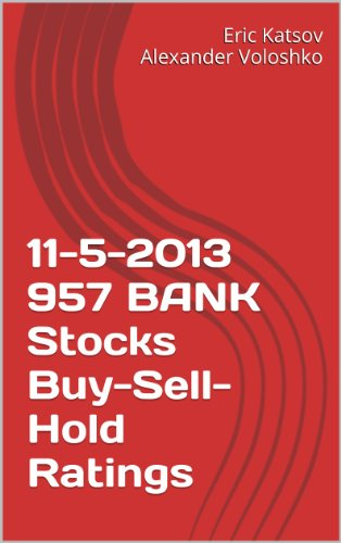11-5-2013 BANK Stocks Buy-Sell-Hold Ratings (Buy-Sell-Hold+ Stocks iPhone App) (English Edition)