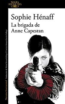 La brigada de Anne Capestan (Anne Capestan 1) de [Sophie Hénaff]