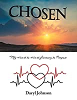 Chosen: My Heart to Heart Journey to Purpose