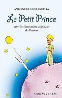Le Petit Prince: Antoine de Saint-Exupéry: avec les illustrations originales de l'auteur