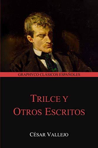 Trilce y Otros Escritos (Graphyco Clásicos Españoles)
