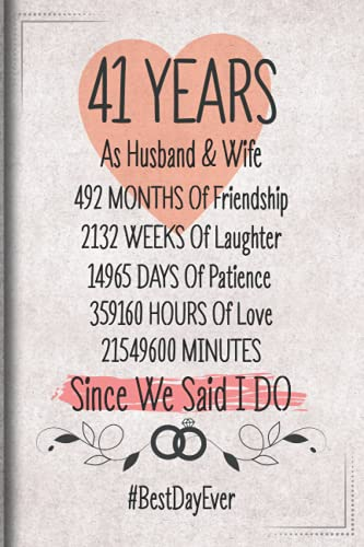 41 Years As Husband and Wife Since We Said I DO: Funny 41st couple wedding anniversary gift for both, her and him, lined Notebook, 100 pages, 6 in x 9 in (15.2 x 22.9 cm)