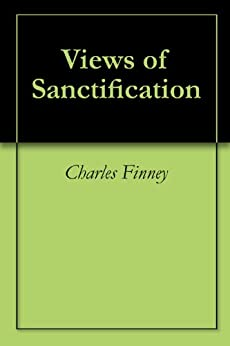 Views of Sanctification by [Charles Finney]