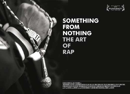 Somthing from Nothing: The Art of Rap (2012) 11 x 17 Movie Poster Style B Bun B, B-Real, Afrika Bambaataa, Busy Bee, Joe Budden