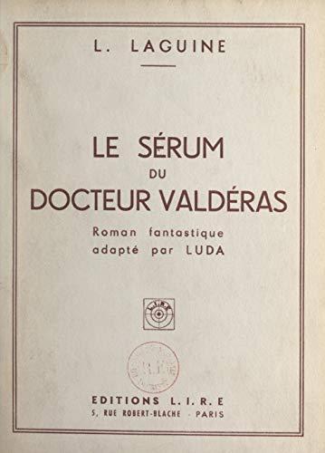 Le sérum du docteur Valdéras: Roman fantastique (French Edition)