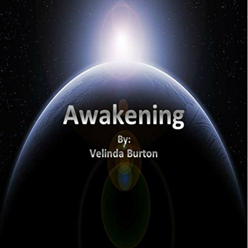 Awakening     The Unknowns Saga, Book 1              By:                                                                                                                                 Velinda Burton                               Narrated by:                                                                                                                                 Nicholas Santasier                      Length: 2 hrs and 29 mins     Not rated yet     Overall 0.0