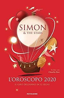 L'OROSCOPO 2020 - Il giro dell'anno in dodici segni di [Simon & The Stars,]