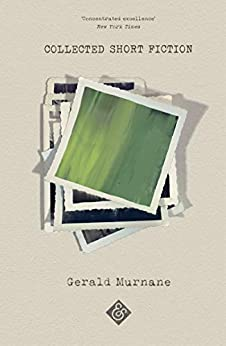 Collected Short Fiction by [Gerald Murnane]