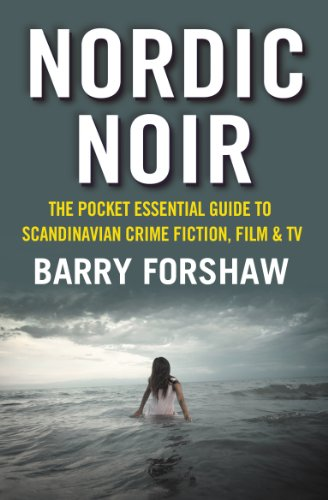 Nordic Noir: The Pocket Essential Guide to Scandinavian Crime Fiction, Film & TV (English Edition)
