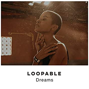 # 1 Album: Loopable Dreams