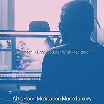 Shakuhachi - Bgm for After Work Meditation