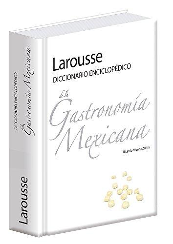 Diccionario enciclopédico de la gastronomía mexicana