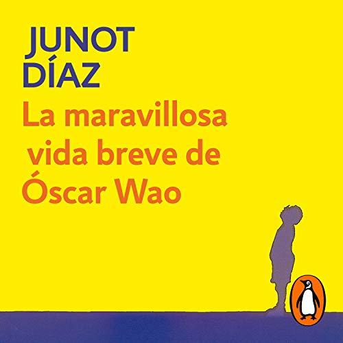 La maravillosa vida breve de Óscar Wao [The Brief Wondrous Life of Oscar Wao] Audiobook By Junot Díaz cover art