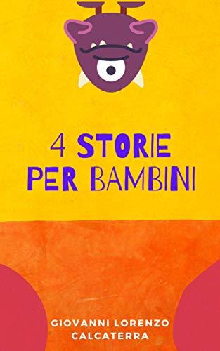 4 STORIE PER BAMBINI (Italian Edition)