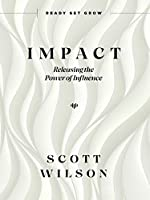 Impact: Releasing the Power of Influence