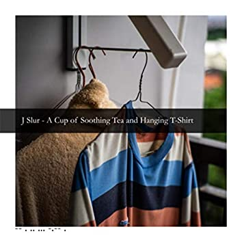 A Cup of Soothing Tea and Hanging T-Shirt