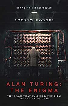 Alan Turing: The Enigma: The Book That Inspired the Film The Imitation Game - Updated Edition by [Andrew Hodges, Douglas Hofstadter]