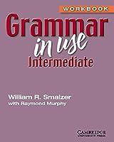 Grammar in Use: Intermediate (Grammar in Use)