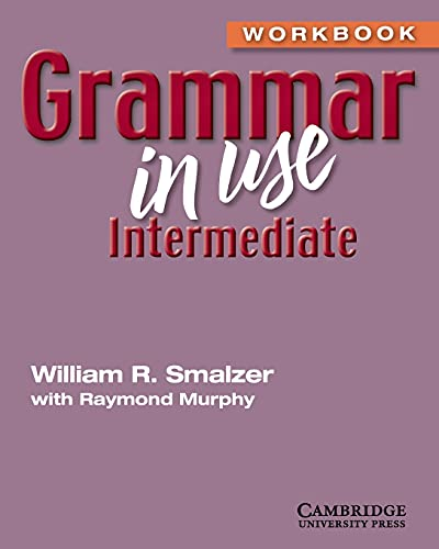 Grammar in Use Intermediate. Workbook (Without Answers)