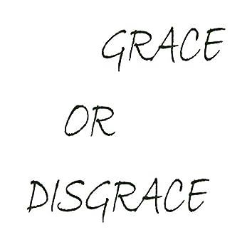 Grace or Disgrace