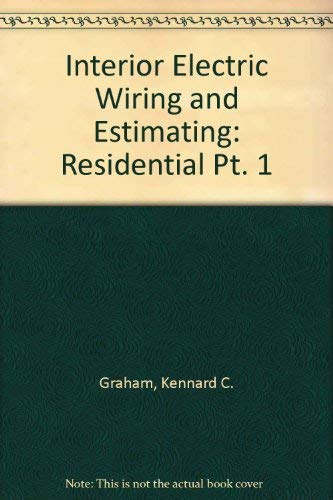 Interior Electric Wiring and Estimating: Residential Pt. 1