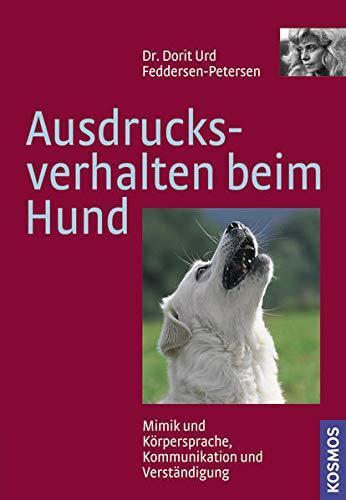 Ausdrucksverhalten beim Hund: Mimik und Körpersprache, Kommunikation und Verständigung: Mimik, Körpersprache, Kommunikation und Verständigung