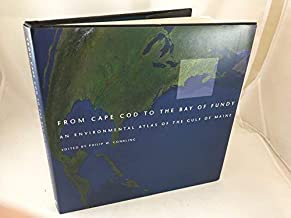 From Cape Cod to the Bay of Fundy: An Environmental Atlas of the Gulf of Maine