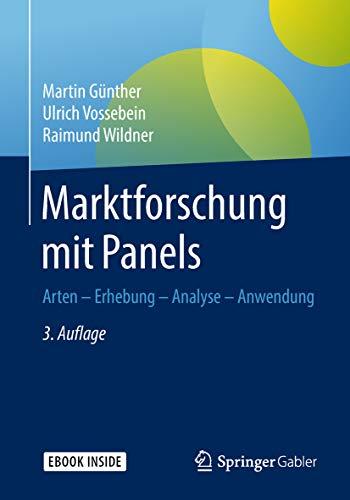 Marktforschung mit Panels: Arten - Erhebung - Analyse - Anwendung