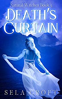 Death's Curtain (Natural Witches Book 5) by [Sela Croft]