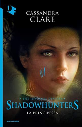 Shadowhunters. Le origini - 3. La principessa (Shadowhunters. The Infernal Devices (versione italiana))