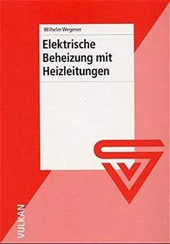 Elektrische Begleitheizung mit Heizleitungen