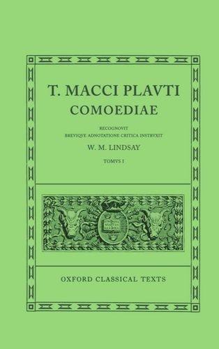 Comoediae: Amphitruo, Asinaria, Aulularia, Bacchides, Captivi, Casina, Cistellaria, Curculio, Epidicus, Menaechmi, Mercator: Volume I: Amphitruo, ... Menaechmi, Mercat (Oxford Classical Texts)