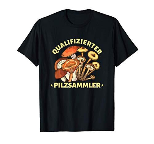 Qualifizierter Pilzsammler Pilze Pilz Natur Herbst Geschenk T-Shirt