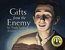Gifts From The Enemy by [TRUDY LUDWIG, CRAIG ORBACK]