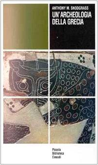Un'archeologia della Grecia. Stato presente e scopi futuri di una disciplina