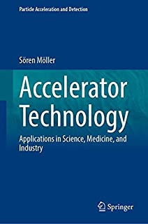 Accelerator Technology: Applications in Science, Medicine, and Industry (Particle Acceleration and Detection)