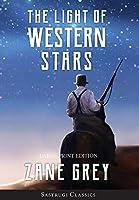 The Light of Western Stars (ANNOTATED, LARGE PRINT) (Sastrugi Press Classics)
