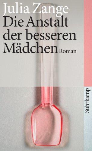 Die Anstalt der besseren Mädchen: Roman (suhrkamp taschenbuch)