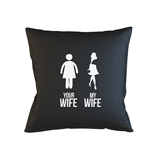 Your WIfe My Wife Funny Sarcastic Ironic Kissenbezug Fall Sofa Bed Home Dekor Kissen Schwarz