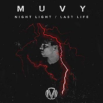 Night Light / Last Life