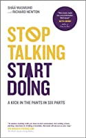 Stop Talking, Start Doing: A Kick in the Pants in Six Parts
