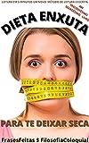 DIETA ENXUTA : PARA TE DEIXAR SECA (Portuguese Edition)