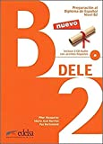 Preparacion al Dele. B2. Per le Scuole superiori. Con espansione online: Preparación al DELE B2 - libro del alumno + CD audio (ed. 2014) [Lingua spagnola]