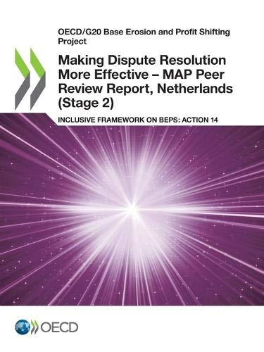 Oecd/G20 Base Erosion and Profit Shifting Project Making Dispute Resolution More Effective - Map Peer Review Report, Netherlands (Stage 2) Inclusive Framework on Beps: Action 14