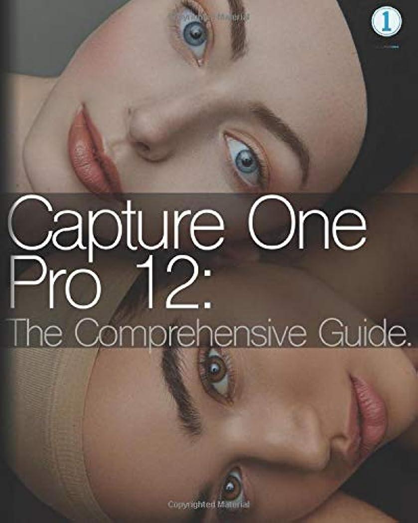 性差別暴徒予算Capture One Pro 12: The Comprehensive Guide